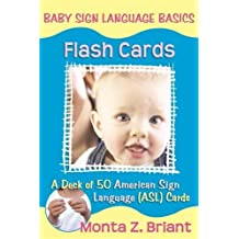 Baby Sign Language Flash Cards: A Deck of 50 American Sign Lanuage Asl Cards