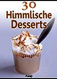 30 Himmlische Desserts (German Edition)
