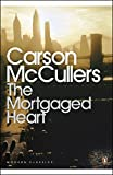 The Mortgaged Heart (Penguin Modern Classics)