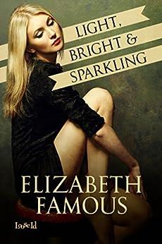 Light, Bright & Sparkling by [Famous, Elizabeth]