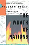 The Wrath of Nations: Civilization and the Furies of Nationalism