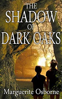 THE SHADOW OF DARK OAKS (English Edition) di [Osborne, Marguerite]