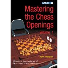 Mastering the Chess Openings Volume 1 (English Edition)