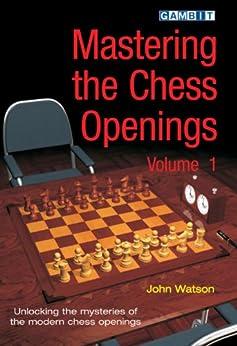 Mastering the Chess Openings Volume 1 by [Watson, John]