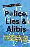 Police, Lies and Alibis: The True Story of a Front Line Officer