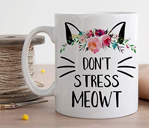 Don't Stress Meowt Mug, Funny Cat Mug, Cat Lover Gift, Gift for Cat Mom, Gift for her, Crazy Cat...