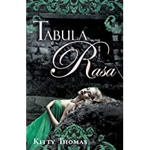Tabula Rasa by Kitty Thomas (2016-06-15)
