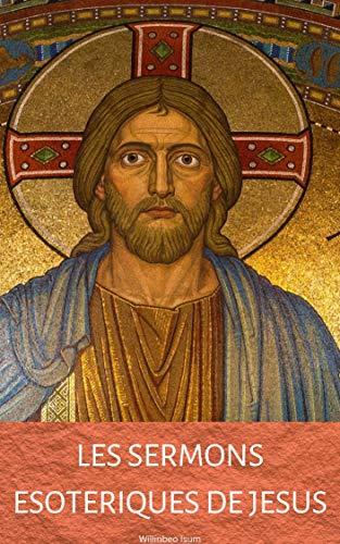 Couverture du livre LES SERMONS ESOTERIQUES DE JESUS