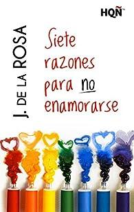 Siete razones para no enamorarse par  J.De La Rosa
