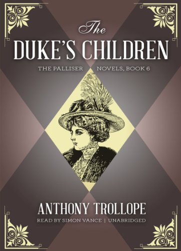 The Duke's Children (Palliser Novels (Audio))