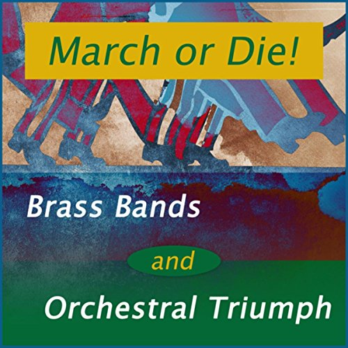 March or Die! - Brass Bands an...