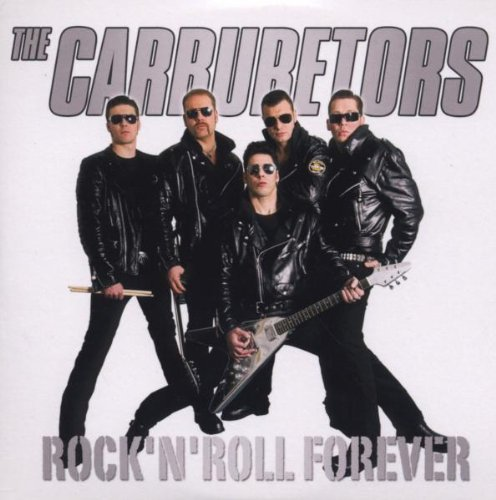 The Rock N Roll Forever by The Carburetors