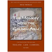 THE MONKEY WITH THE GOLDEN ARM (The Tales and Adventures of Jonathan B. Owen)