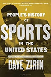 A People's History of Sports in the United States: 250 Years of Politics, Protest, People, and Play (New Press People's History) by Dave Zirin (2008-09-01)