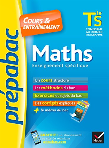 Maths Tle S enseignement spcifique - Prpabac Cours & entranement: cours, mthodes et exercices de type bac (terminale S)