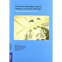 Escrituras silenciadas: historia,  memoria y procesos culturales. Homenaje a José Francisco Peña