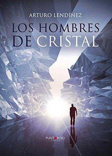 Los hombres de cristal por Arturo Lendínez González