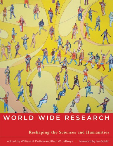 World Wide Research: Reshaping the Sciences and Humanities (The MIT Press)