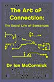 The Art of Connection: The Social Life of Sentences