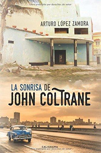 La sonrisa de John Coltrane (Caligrama)