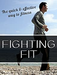 Fighting Fit - the quick and effective way to fitness.