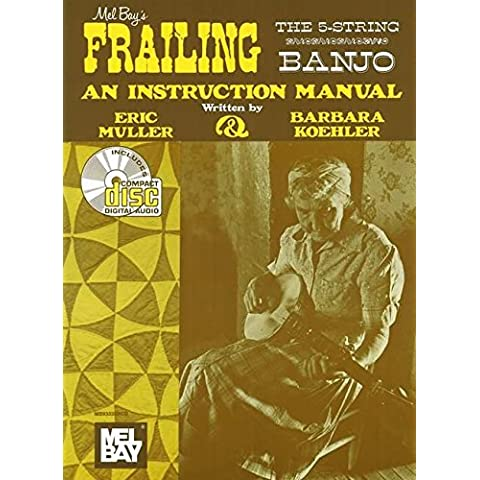 Mel Bay's Frailing the The 5-String Banjo: An Instruction Manual