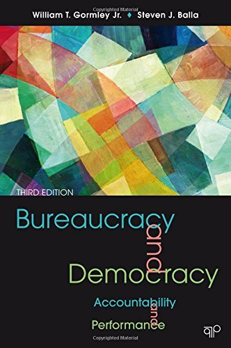 Bureaucracy and Democracy: Accountability and Performance, 3rd Edition by William T Gormley (2012-01-13)