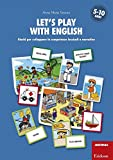 Scarica Libro Let s play with english Giochi per sviluppare le competenze lessicali e narrative 5 10 anni (PDF,EPUB,MOBI) Online Italiano Gratis