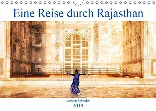 Eine Reise durch Rajasthan (Wandkalender 2019 DIN A4 quer): Eine Reise durch das wunderbare farbenfrohe Rajasthan, Agar und Delhi in Indien (Monatskalender, 14 Seiten ) (CALVENDO Orte)