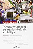Emergences Caraïbes une creation theatrale archipelique