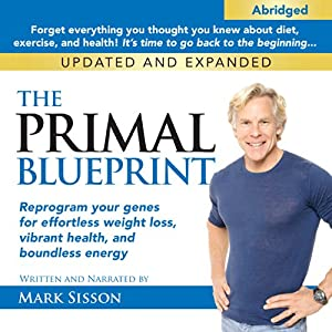 The primal blueprint reprogram your genes for effortless weight the primal blueprint reprogram your genes for effortless weight loss vibrant health and boundless energy audio download amazon mark sisson malvernweather Images