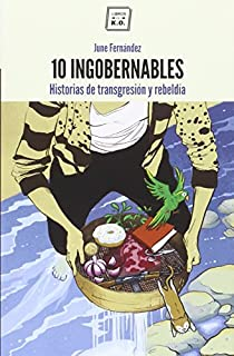 10 ingobernables: Historias de transgresión y rebeldía (841600160X) | Amazon Products