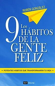 9 Hábitos de la gente feliz