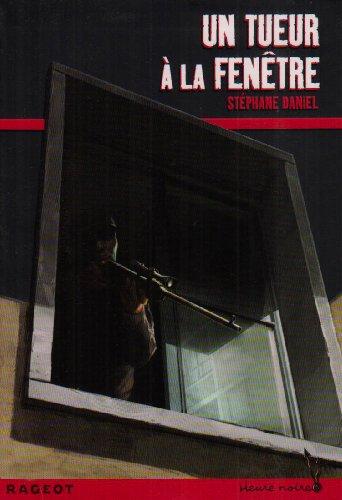 Un tueur à la fenêtre par Stéphane Daniel