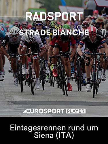 Radsport: Strade Bianche 2019 - Eintagesrennen rund um Siena (ITA)