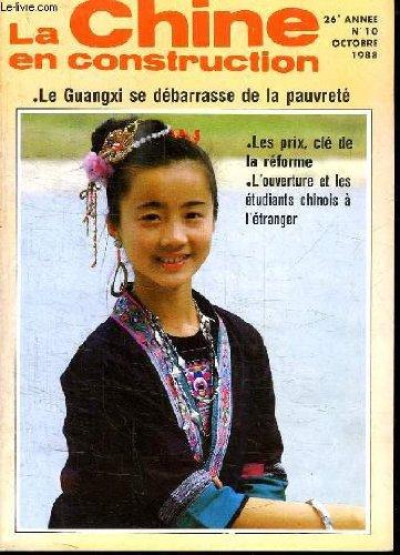 LA CHINE EN CONSTRUCTION N° 10. OCTOBRE 1988. SOMMAIRE: LES PRIS CLE DE LA REFORME, L OUVERTURE ET LES ETUDIANTS CHINOIS A L ETRANGER.