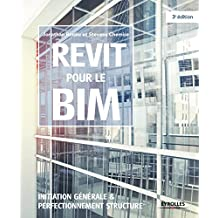 Revit pour le BIM : Initiation générale et perfectionnement structure