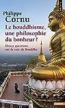Le Bouddhisme, une philosophie du bonheur ? par Cornu