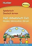 DaZ-Arbeitsheft Zeit: Monate, Jahreszeiten, Uhrzeit.Deutsch als Zweitsprache / Fremdsprache / Buch (Spielerisch Deutsch lernen)