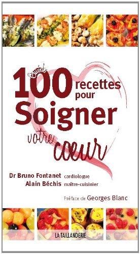 100 recettes pour soigner votre coeur