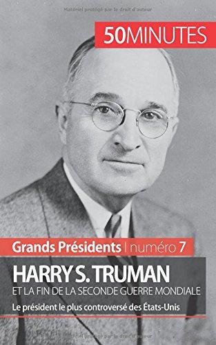 harry-s-truman-et-la-fin-de-la-seconde-guerre-mondiale-le-prsident-le-plus-controvers-des-tats-unis
