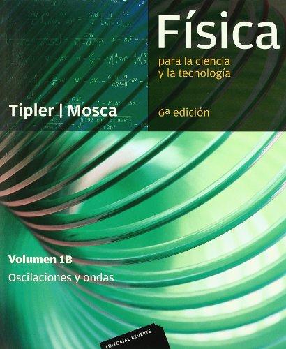 Física para la ciencia y la tecnología, Vol. 1B: Oscilaciones y ondas, 6ª Edicion por Paul Allen Tipler