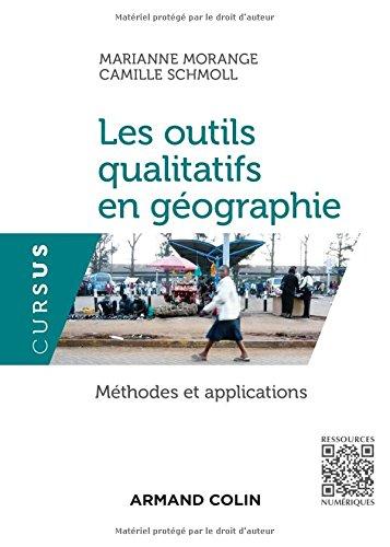 Les outils qualitatifs en géographie - Méthodes et applications par Marianne Morange, Camille Schmoll