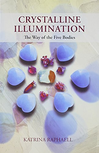 Crystalline Illumination: The Way of the Five Bodies by Katrina Raphaell (2010-05-15)