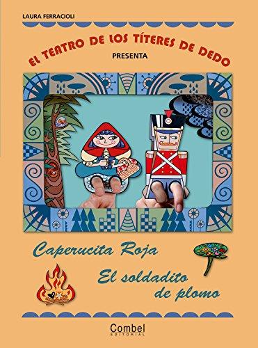 El teatro de los títeres de dedo presenta... Caperucita Roja / El soldadito de plomo por Laura Ferracioli