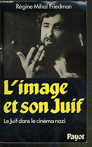 L'Image et son juif : Le juif dans le cinéma ...