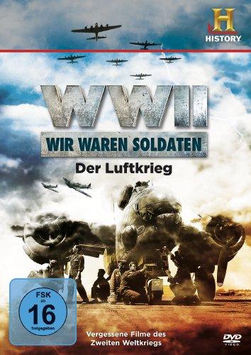 WW II - Wir waren Soldaten. Der Luftkrieg.