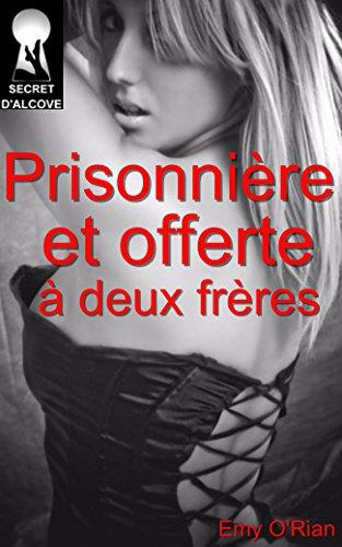 Prisonnière et offerte à deux frères