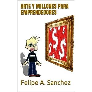 ARTE Y MILLONES PARA EMPRENDEDORES