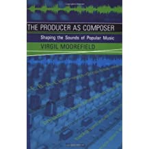 Producer as Composer: From the Illusion of Reality to the Reality of Illusion